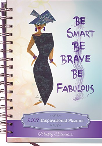 Shades of Color Be Smart, Be Brave, Be Fabulous 2017 Weekly Inspirational African American Planner (IP05)
