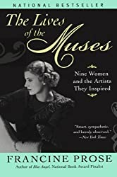 The Lives of the Muses: Nine Women & the Artists They Inspired