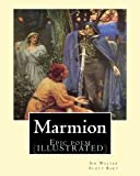 img - for Marmion. By: Sir Walter Scott,Bart. introduction By: William Stewart Rose: Epic poem (ILLUSTRATED) book / textbook / text book