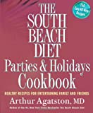 img - for The South Beach Diet Parties and Holidays Cookbook: Healthy Recipes for Entertaining Family and Friends book / textbook / text book