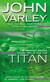 Titan (Gaia Book 1) by [Varley, John]