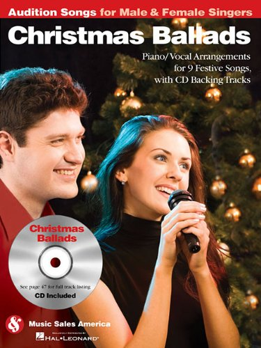 Christmas Ballads - Audition Songs for Male & Female Singers: Piano/Vocal Arrangements for 9 Festive Songs with CD Backing Tracks