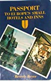 Passport to Europe's Small Hotels and Inns, Beverly Beyer, 0471889601