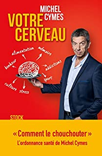 Votre cerveau, Cymes, Michel