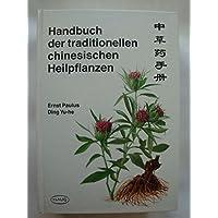 Handbuch der traditionellen chinesischen Heilpflanzen