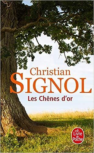Amazon Fr Les Chenes D Or Christian Signol Livres