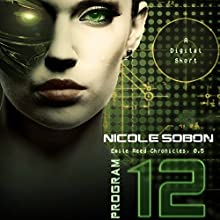 Program 12: The Emile Reed Chronicles, Book 0.5 Audiobook by Nicole Sobon Narrated by Laurie C Crawford