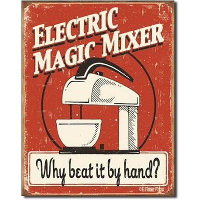 Electric Magic Mixer Why Beat It By Hand Distressed Retro Vintage Tin Sign