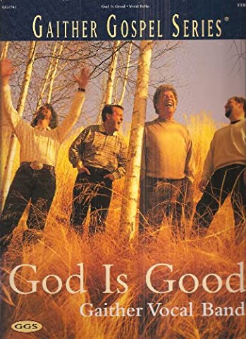 God Is Good Vocal Folio - Gaither Vocal Band (Gaither Gospel Series) (Worship Gospel Sheet Music)