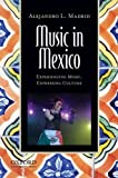 Music in Mexico: Experiencing Music, Expressing Culture (Global Music Series)