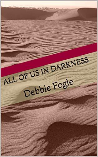 All of Us in Darkness: Debbie Fogle