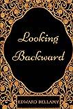Looking Backward: By Edward Bellamy - Illustrated