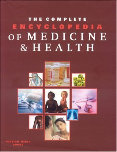 The Complete Encyclopedia of Medicine & Health