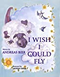 I Wish I Could Fly, Andreas Bier, 1426902719