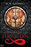 Days of the Dragon, D. K. Caldwell, 1618628348