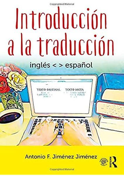 Amazon.com: Introducción a la traducción: inglés - español (9781138657519):  Jiménez Jiménez, Antonio F: Books