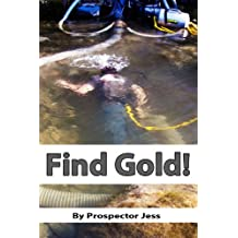 Find Gold! How to Find Gold Using Proven Sampling Methods