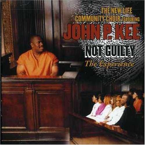 Not Guilty by John P. Kee & New Life Community Choir (2000) Audio CD