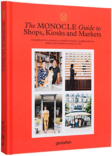 The Monocle Guide to Shops, Kiosks and Markets (Monocle Book Collection) por Monocle