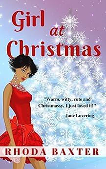 Girl At Christmas: A heartwarming Christmas holiday novella (Smart Girls Book 4) by [Baxter, Rhoda]