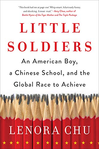 Little Soldiers: An American Boy, a Chinese School, and the Global Race to Achieve (Best Education System In Asia)