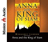 Anna and the King of Siam: The Book That Inspired the Musical and Film The King and I