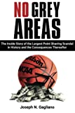 No Grey Areas: The Inside Story of the Largest Point Shaving Scandal in History and the Consequences Thereafter