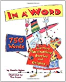 In a Word: 750 Words and Their Fascinating Stories and Origins