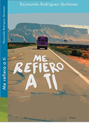 Descargar Libro Me Refiero A Ti Raymundo Rodriguez Quiñones
