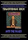 TRANSFORMING ROCK INTO THE BLUES by Mark O'Malley