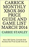 Carrick Monthly Xbox 360 Price Guide And Game List March 2014: Xbox 360 Game, Console And Accessories Price Guide And List