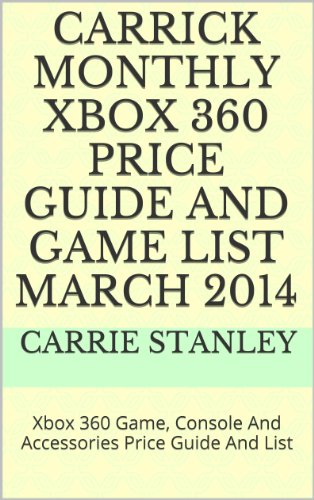 Carrick Monthly Xbox 360 Price Guide And Game List March
