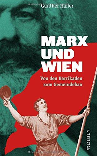 Marx und Wien: Von den Barrikaden zum Gemeindebau