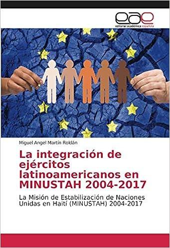 La integración de ejércitos latinoamericanos en MINUSTAH ...
