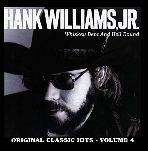 Whiskey Bent & Hell Bound: Original Classic Hits, Vol. 4 by Curb