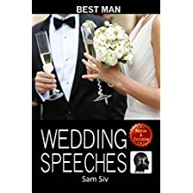 Wedding Speeches: Best Man: Wedding Speeches You Will be Proud to Give Wedding Speeches for the Best Man (Wedding Speeches Books By Sam Siv) (Volume 6)