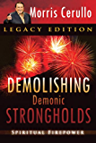 Demolishing Demonic Strongholds: Spiritual Firepower