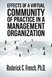 Effects of a Virtual Community of Practice in a Management-Consulting Organization