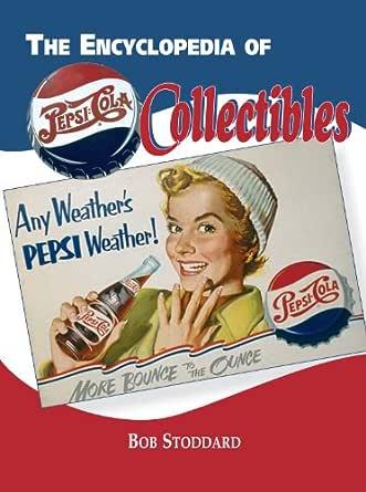 Encyclopedia of Pepsi-Cola Collectibles (English Edition) eBook: Stoddard, Bob, Stoddard: Amazon.es: Tienda Kindle