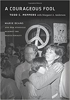 Book A Courageous Fool: Marie Deans and Her Struggle Against the Death Penalty