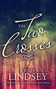 The Two Crosses: A Novel by [Lindsey, Ernie]