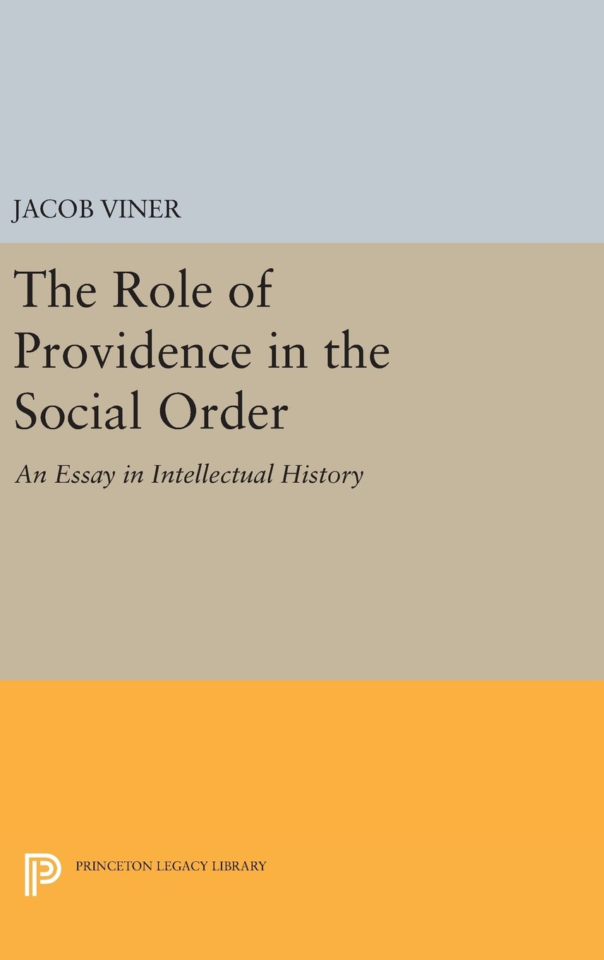 the role of providence in the social order an essay in the role of providence in the social order an essay in intellectual history princeton legacy library jacob viner 9780691644028 amazon com books