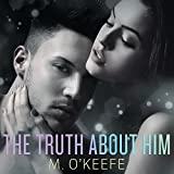 The Truth About Him: Everything I Left Unsaid, Book 2