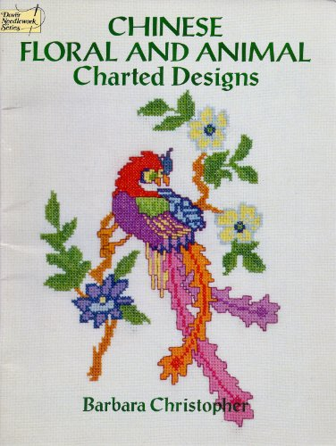 Chinese Floral and Animal Charted Designs (Dover Needlework (Floral Charted Designs)