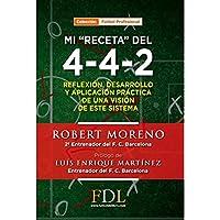 "Mi ""Receta"" Del 4-4-2 (Futbol Profesional)"