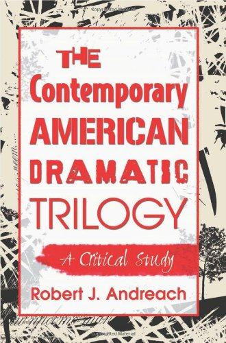 The Contemporary American Dramatic Trilogy: A Critical Study