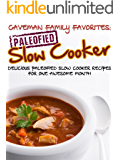 Delicious Paleofied Slow Cooker Recipes For One Awesome Month (Family Paleo Diet Recipes, Caveman Family Favorite Book 4)
