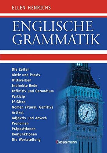 Englische Grammatik: Die Zeiten, Aktiv und Passiv, Hilfsverben ...