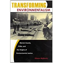 Transforming Environmentalism: Warren County, PCBs, and the Origins of Environmental Justice
