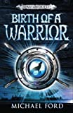 Birth of a Warrior, Michael Curtis Ford, 0802797946